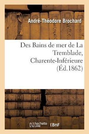 Bog, paperback Des Bains de Mer de La Tremblade Charente-Inferieure
