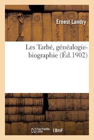 Bog, paperback Les Tarbe, Genealogie-Biographie