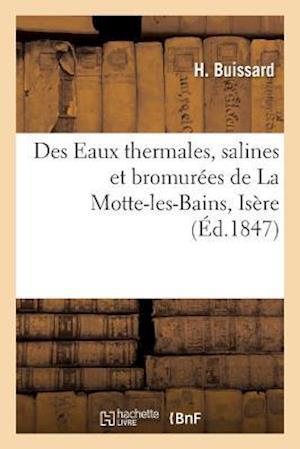 Bog, paperback Des Eaux Thermales, Salines Et Bromurees de La Motte-Les-Bains Isere