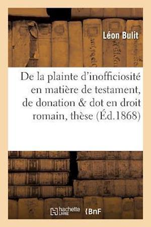 Bog, paperback de La Plainte D'Inofficiosite En Matiere de Testament, de Donation Et de Dot En Droit Romain
