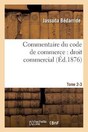 Bog, paperback Commentaire Du Code de Commerce