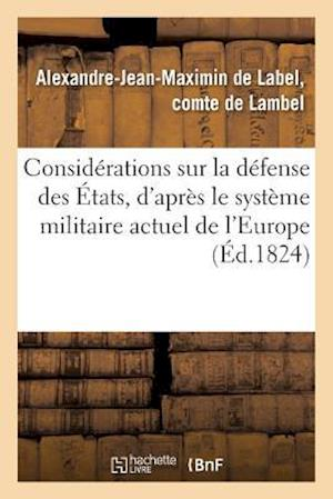 Bog, paperback Considerations Sur La Defense Des Etats, D'Apres Le Systeme Militaire Actuel de L'Europe af De Lambel-A-J-M