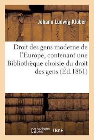 Bog, paperback Droit Des Gens Moderne de L'Europe af Johann Ludwig Kluber