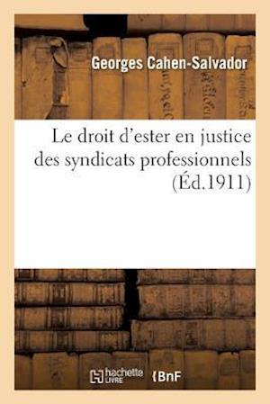 Bog, paperback Le Droit D'Ester En Justice Des Syndicats Professionnels