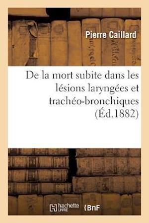 Bog, paperback de La Mort Subite Dans Les Lesions Laryngees Et Tracheo-Bronchiques