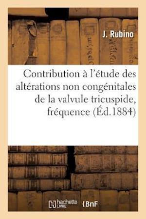 Bog, paperback Contribution A L'Etude Des Alterations Non Congenitales de La Valvule Tricuspide, Frequence