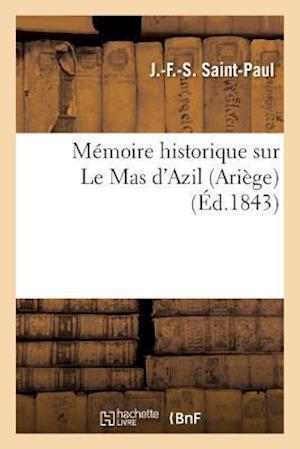 Bog, paperback Memoire Historique Sur Le Mas D'Azil Ariege af J. Saint-Paul