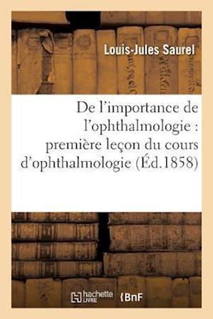 Bog, paperback de L'Importance de L'Ophthalmologie af Louis-Jules Saurel