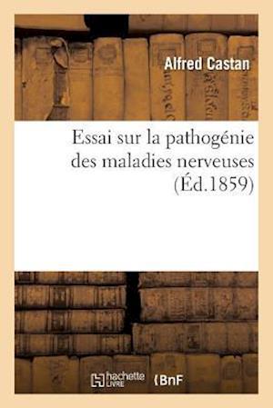 Bog, paperback Essai Sur La Pathogenie Des Maladies Nerveuses