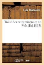 Traite Des Eaux Minerales de Vals af Leon Chabannes