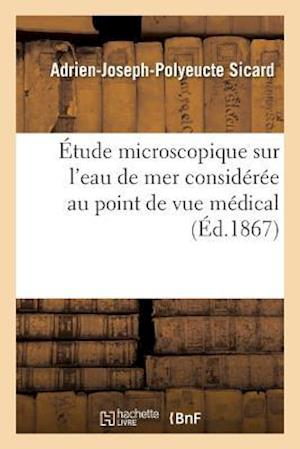 Bog, paperback Etude Microscopique Sur L'Eau de Mer Consideree Au Point de Vue Medical