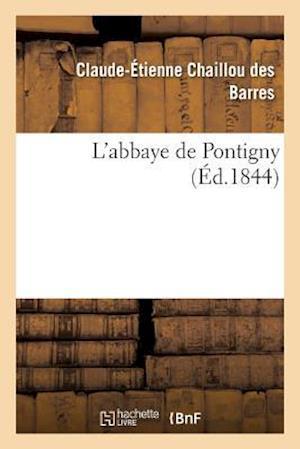 Bog, paperback L'Abbaye de Pontigny af Chaillou Des Barres-C-E