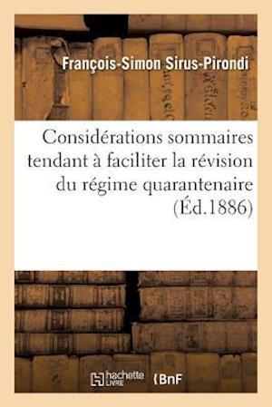 Bog, paperback Considerations Sommaires Tendant a Faciliter La Revision Du Regime Quarantenaire af Francois-Simon Sirus-Pirondi