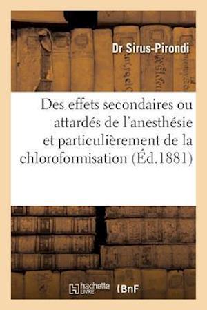 Bog, paperback Des Effets Secondaires Ou Attardes de L'Anesthesie Et Plus Particulierement de La Chloroformisation