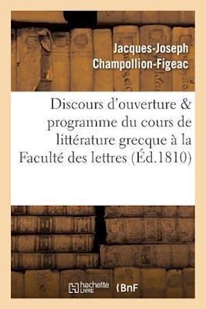 Bog, paperback Discours D'Ouverture Programme Du Cours de Litterature Grecque, Professe a la Faculte Des Lettres