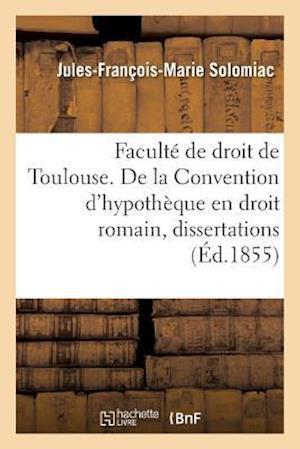Bog, paperback Faculte de Droit de Toulouse. de La Convention D'Hypotheque En Droit Romain, Dissertations