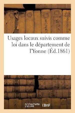 Bog, paperback Usages Locaux Suivis Comme Loi Dans Le Departement de L'Yonne