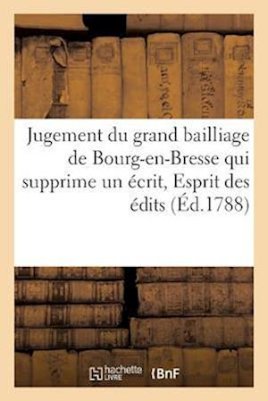 Bog, paperback Jugement Du Grand Bailliage de Bourg-En-Bresse, Qui Supprime Un Ecrit, Esprit Des Edits Enregistres af France