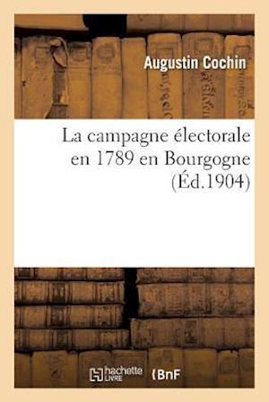 Bog, paperback La Campagne Electorale En 1789 En Bourgogne