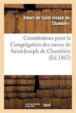 Constitutions Pour La Congregation Des Soeurs de Saint-Joseph de Chambery af Soeurs De Saint-Joseph