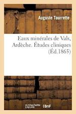 Eaux Minerales de Vals Ardeche. Etudes Cliniques af Auguste Tourrette