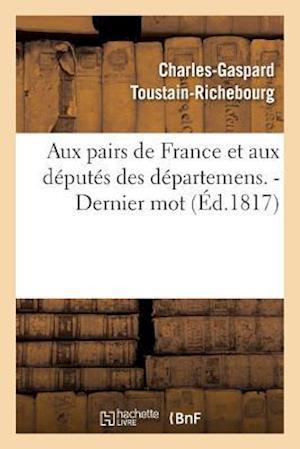 Bog, paperback Aux Pairs de France Et Aux Deputes Des Departemens. - Dernier Mot.