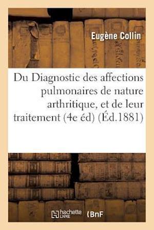 Bog, paperback Du Diagnostic Des Affections Pulmonaires de Nature Arthritique, Et de Leur Traitement 1881