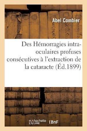 Bog, paperback Des Hemorragies Intra-Oculaires Profuses Consecutives A L'Extraction de La Cataracte