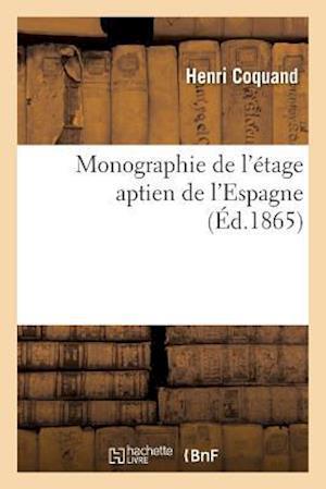 Bog, paperback Monographie de L'Etage Aptien de L'Espagne