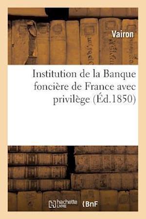 Bog, paperback Institution de La Banque Fonciere de France Avec Privilege