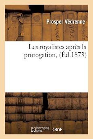 Bog, paperback Les Royalistes Apres La Prorogation,