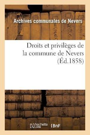 Bog, paperback Droits Et Privileges de La Commune de Nevers af Archives De Nevers