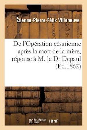 Bog, paperback de L'Operation Cesarienne Apres La Mort de La Mere, Reponse A M. Le Dr Depaul