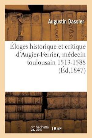 Bog, paperback Eloges Historique Et Critique D'Augier-Ferrier, Medecin Toulousain 1513-1588