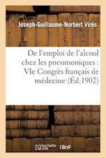 de L'Emploi de L'Alcool Chez Les Pneumoniques af Joseph-Guillaume-Norbert Vires