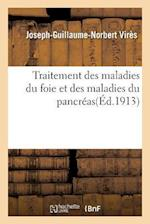 Traitement Des Maladies Du Foie Et Des Maladies Du Pancreas af Joseph-Guillaume-Norbert Vires