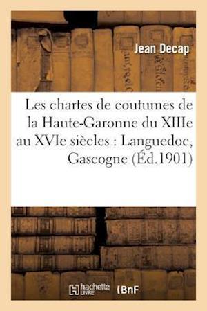 Bog, paperback Les Chartes de Coutumes de La Haute-Garonne Du Xiiie Au Xvie Siecles