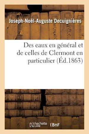 Bog, paperback Des Eaux En General Et de Celles de Clermont En Particulier