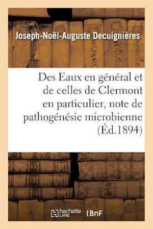 Bog, paperback Des Eaux En General Et de Celles de Clermont En Particulier, Critique de Pathogenesie Microbienne
