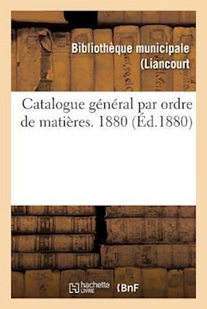 Bog, paperback Catalogue General Par Ordre de Matieres. 1880