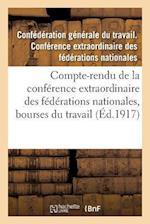 Compte-Rendu de La Conference Extraordinaire Des Federations Nationales, Bourses Du Travail af Confederation Du Travail