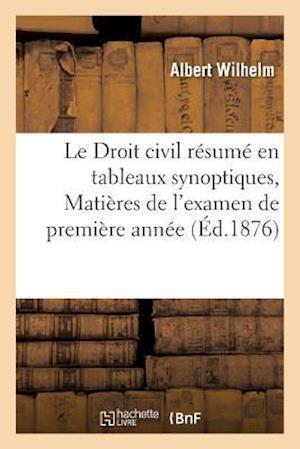 Bog, paperback Le Droit Civil Resume En Tableaux Synoptiques, Matieres de L'Examen de Premiere Annee