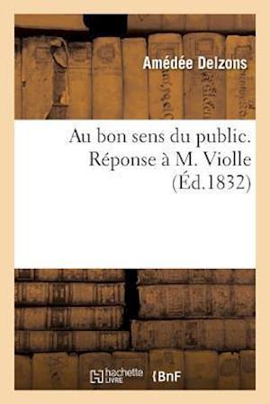 Bog, paperback Au Bon Sens Du Public. Reponse A M. Violle