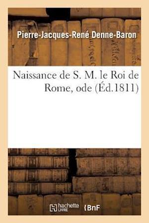 Bog, paperback Naissance de S. M. Le Roi de Rome, Ode