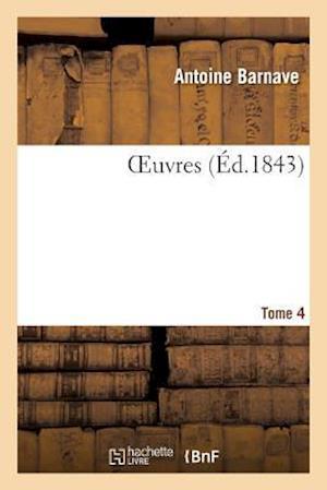 Bog, paperback Oeuvres Tome 4 af Antoine Barnave