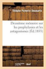 Deuxieme Memoire Sur Les Prophylaxies Et Les Antagonismes af Telephe Poytevin Desmartis