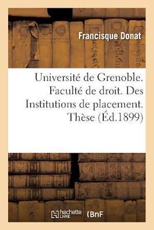 Bog, paperback Universite de Grenoble. Faculte de Droit. Des Institutions de Placement. These