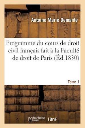 Bog, paperback Programme Du Cours de Droit Civil Francais Fait a la Faculte de Droit de Paris. Tome 1