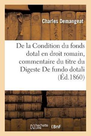 Bog, paperback de La Condition Du Fonds Dotal En Droit Romain