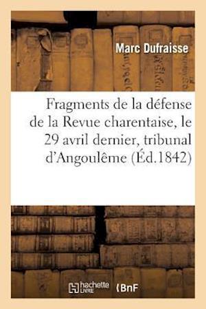 Bog, paperback Fragments de La Defense de La Revue Charentaise Le 29 Avril Dernier Devant Le Tribunal Correctionnel